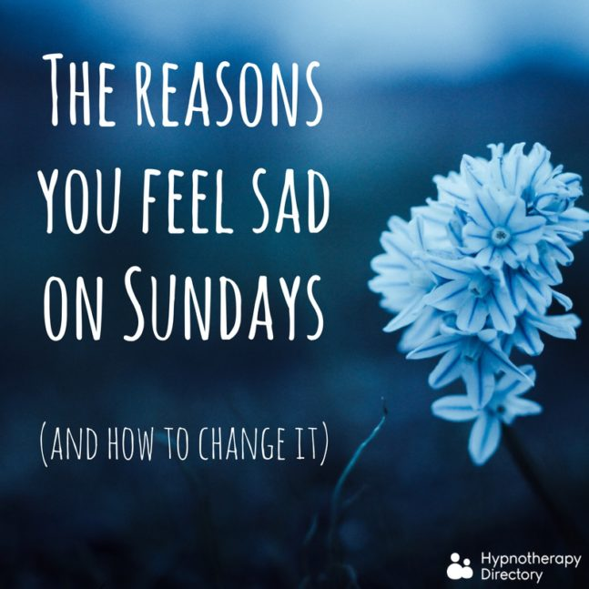 The reasons you feel sad on Sundays (and how to change it)